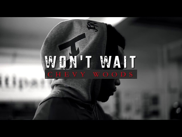 Chevy Woods - Won't Wait (Official Music Video)