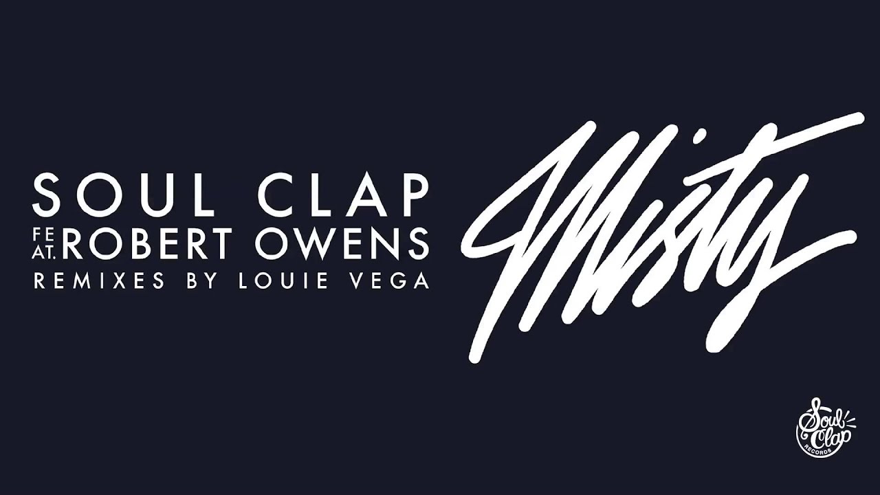 Soul Clap feat Robert Owens - Misty (Club Mix)