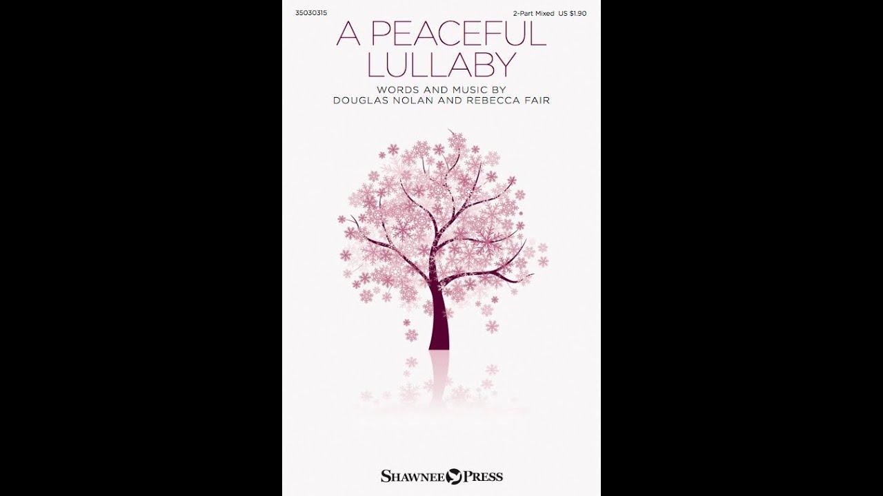 A PEACEFUL LULLABY (2-Part Mixed) - Douglas Nolan and Rebecca Fair