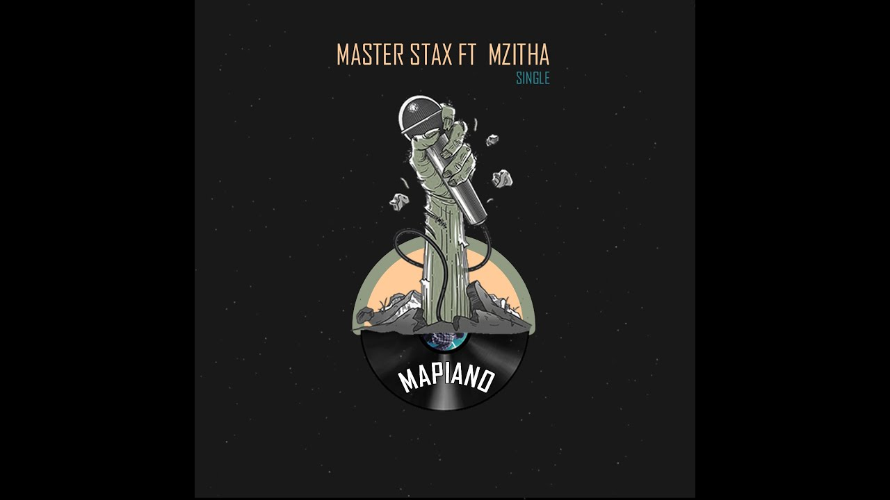 Master Stax - MaPiano (Lyrics) feat. Mzitha