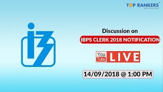 IBPS CLERK 2018 NOTIFICATION DISCUSSION
