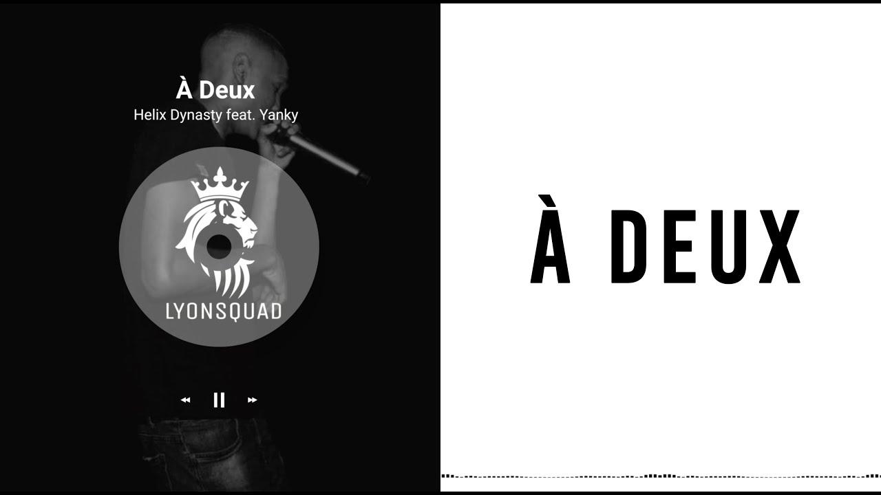 Download Helix Dynasty ft. Yanky - À Deux (Paroles Officielles)