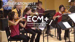 ECM+ Génération 2014 (extraits)