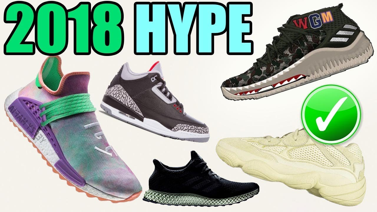 b780d21b778 The Most HYPED Sneaker Releases In 2018
