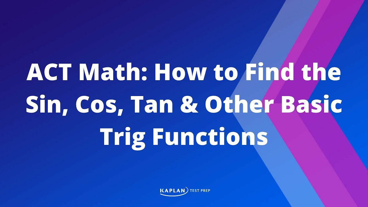 ACT Math: How to Find the Sin, Cos, Tan & Other Basic Trig Functions ...