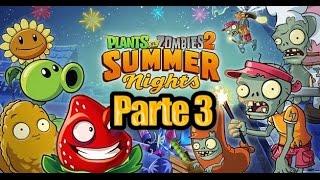 Plants vs Zombies 2 - Parte 3 Noches de Verano - Español