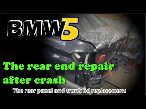 BMW 5. The rear end repair. Ремонт задней части.