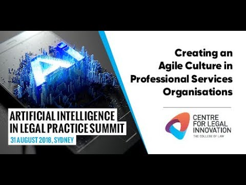 Artificial Intelligence in Legal Practice Summit 2018: Agile Culture in Professional Services