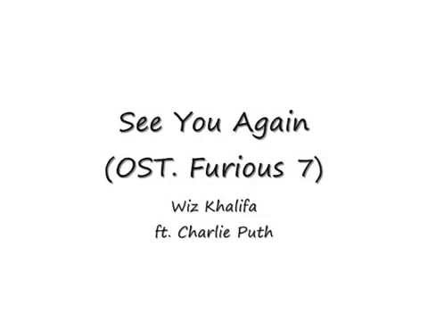 See You Again - Wiz Khalifa Ft. Charlie Puth OST. Furious 7 (Lirik Dan Terjemahannya)