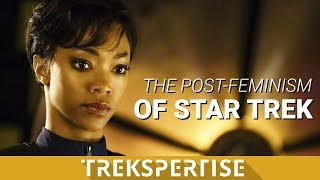Trekspertise - The Post-Feminism of Star Trek