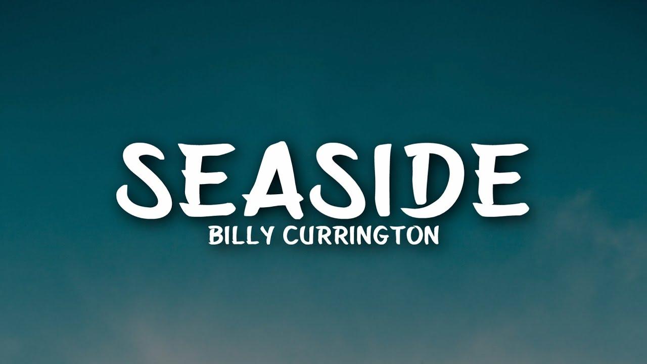 Billy Currington - Seaside (Lyrics)