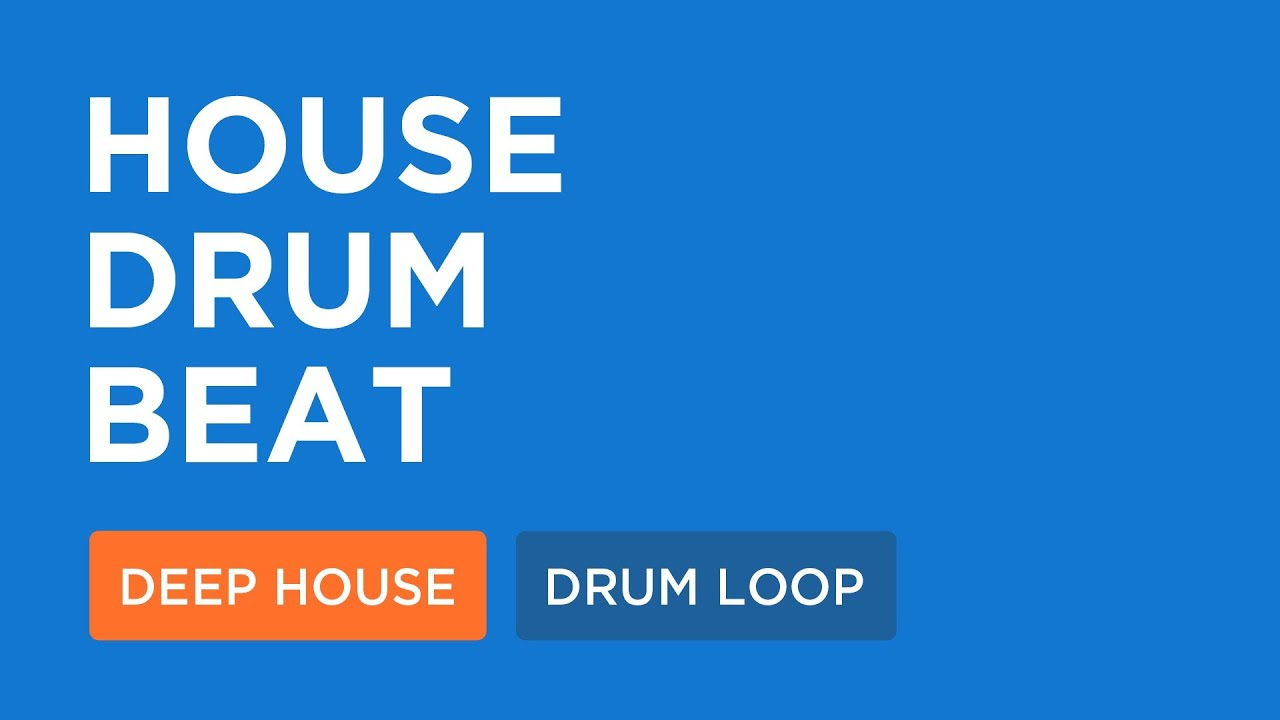 Deep House Loops | House Drum Beat (125 Bpm)
