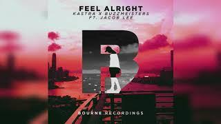 Kastra X Buzzmeisters Ft. Jacob Lee - Feel Alright (Original Mix)