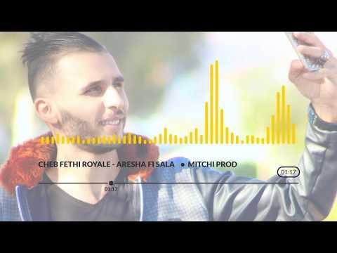Cheb Fethi Royal 2018 - Aresha Fi Sala ( MOBILIS : 6773038 - DJEZZY : 1010104 )