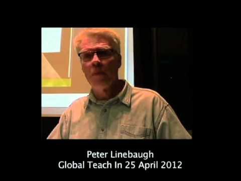 Global Teach In 25 April 2012: Peter Linebaugh