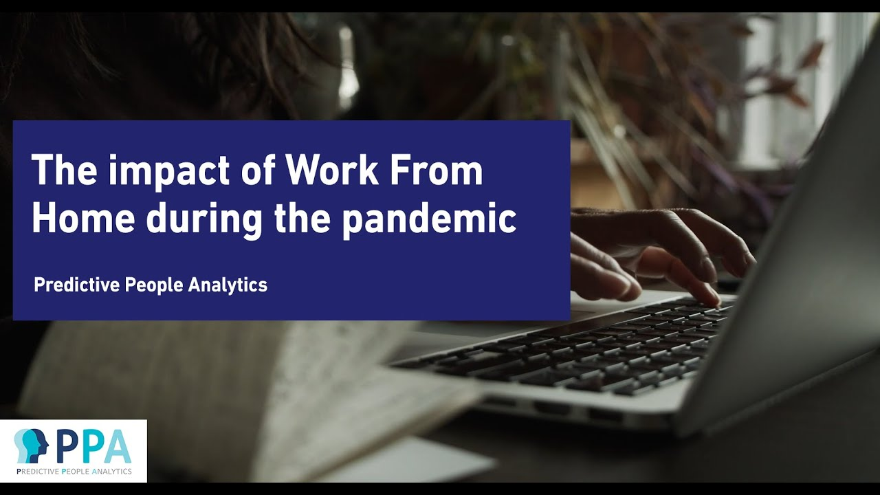 The new PPA video: The impact of Work from Home (WFH) during the pandemic