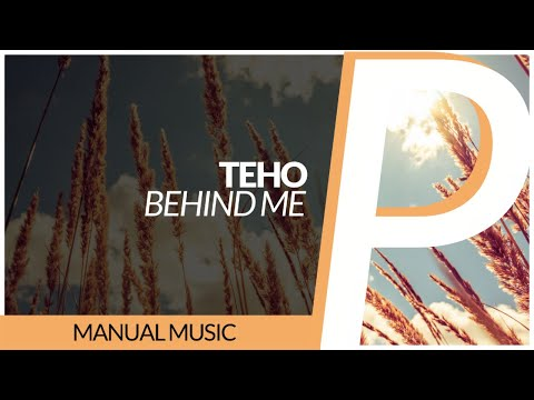 Teho - Behind Me [Original Mix]