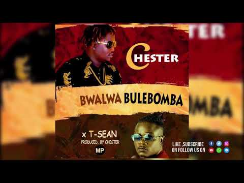 """Chester ft. T-Sean – """"Bwalwa Bulebomba"""" Official Audio 2019"""
