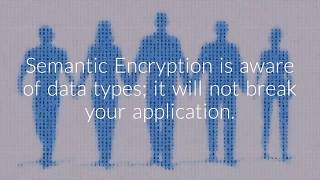 What is Semantic Encryption?