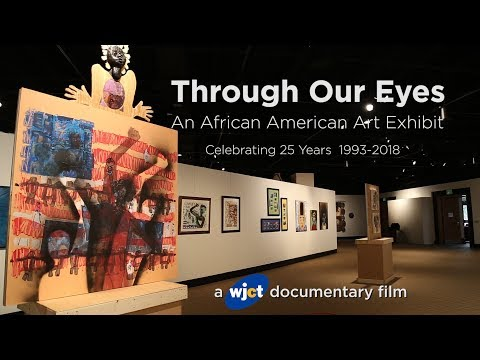 """""""Through Our Eyes"""" Documentary - An African American Art Exhibit"""