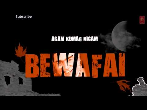 Tujhme Aur Teri Yaad Mein Full Song 'Bewafai' Album   Agam Kumar Nigam Sad Songs shahalam laksa