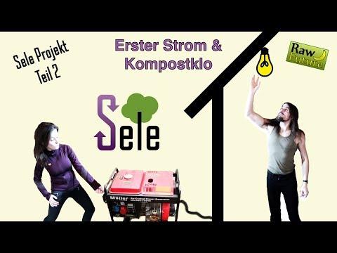 SELE DOKU - Strom aus dem Diesel Generator und ein erstes Kompostklo (Teil 2)