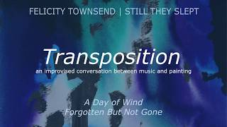 Transposition: A Day of Wind & Forgotten But Not Gone