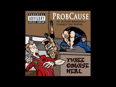 Prob Cause - Three Course Meal (Clean) [feat. Action Bronson & Chance The Rapper]