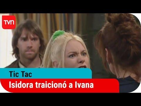 Isidora traicionó a Ivana | Tic Tac - T1E13