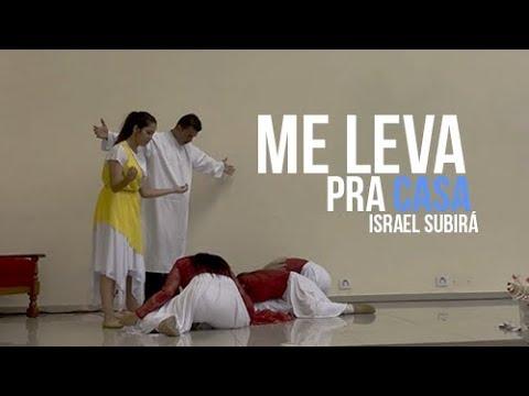 DNA Dance - Me Leva pra Casa - Israel Subirá