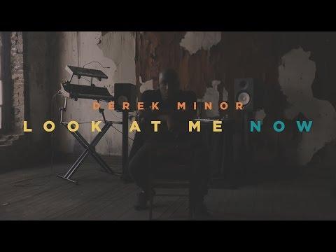 Derek Minor - Look at Me Now [Official Video]