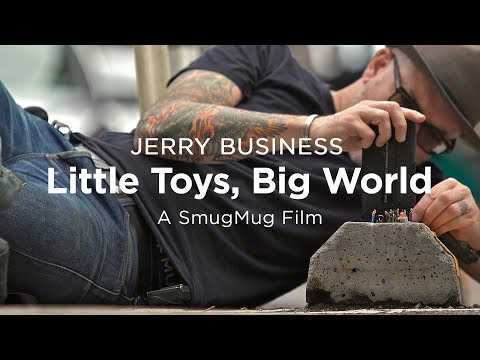 Jerry Business: Little Toys, Big World - SmugMug Films