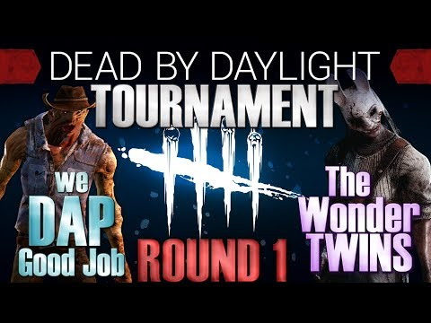 Dead by Daylight Tournament Round 1 - I Think We Did a Pretty Good Job.. vs The Wonder Twins