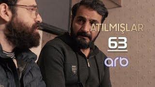 Atılmışlar (63-cü bölüm) - TAM HİSSƏ
