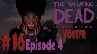 The Walking Dead: Saison 2 (VOSTFR) Playthrough - Part 16 - (Episode 4) FR HD PC