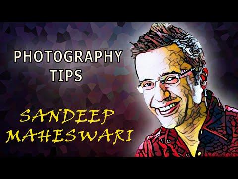 sandeep maheshwari photography tips