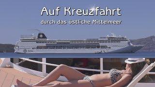 Kreuzfahrt durch das östliche Mittelmeer MSC Sinfonia - UHD 4K
