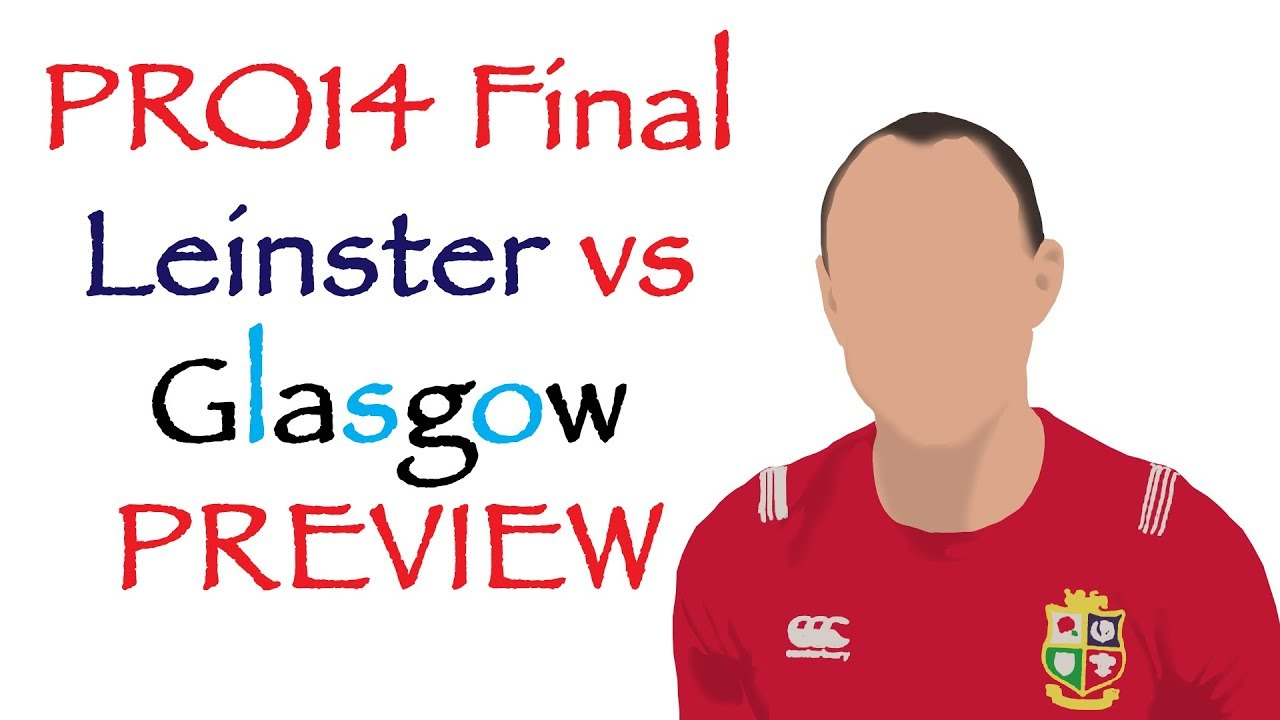 83a60a2aef2 Pro 14 FINAL 2019 Preview | Who's the BEST Glasgow or Leinster ...