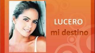 MI DESTINO ERES TU Lucero (audio) (video) HD.wmv