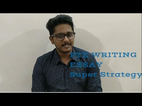 PTE WRITING:  BEST STRATEGIES FOR ESSAY WRITING  [SUPER METHOD]