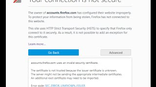 Firefox SEC_ERROR_UNKNOWN_ISSUER problem Firefox Your Connection is not secure problem