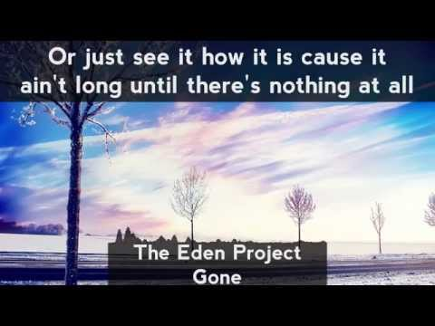 [LYRICS] The Eden Project - Gone