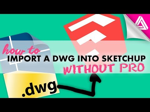 How to Import a DWG into Sketchup (Even Without Pro)