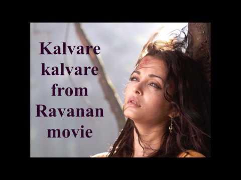 Kalvare kalvare from Ravanan movie  Shreya Ghoshal