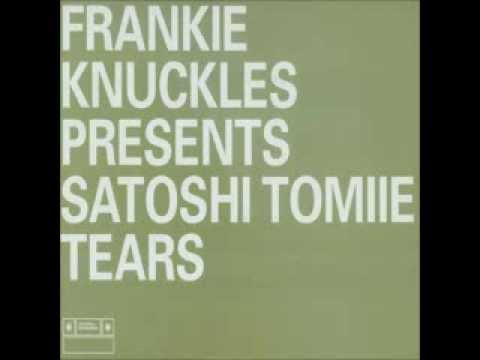 Frankie Knuckles Pres. Satoshi Tomiie - Tears (Full Intention's Drippin' N Droppin' Dub)