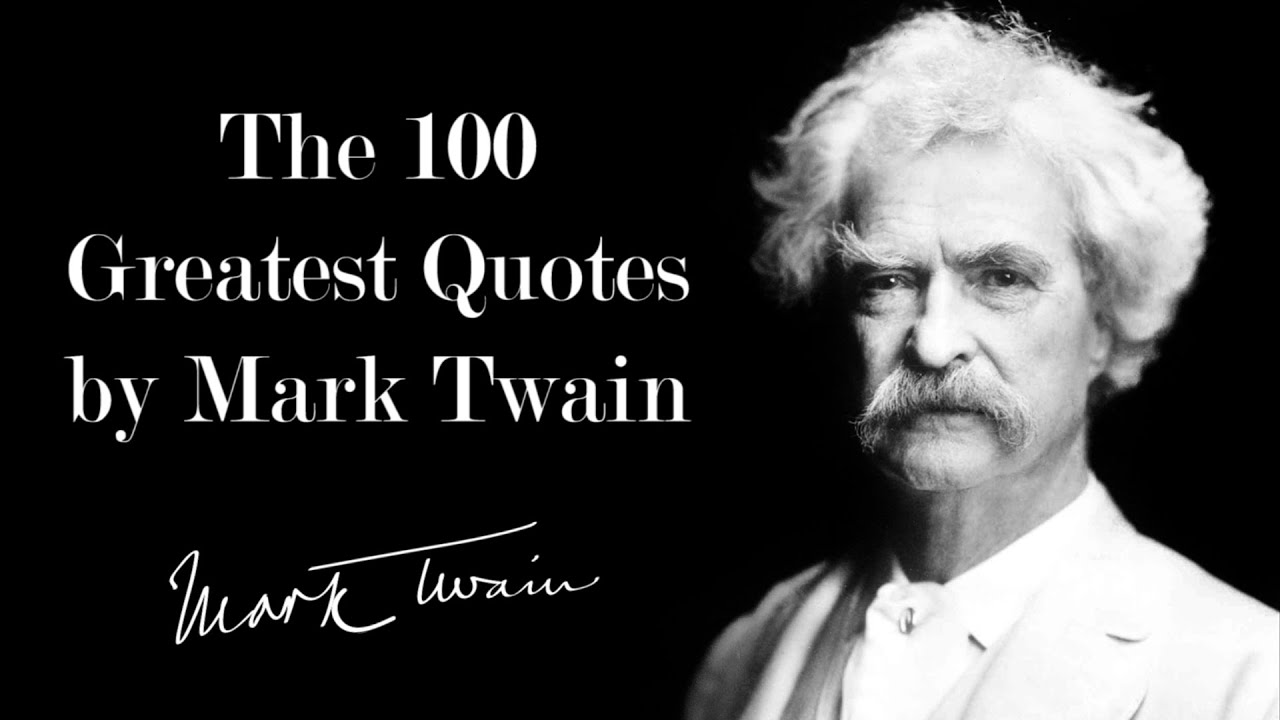 The 100 Greatest Quotes By Mark Twain Youtube