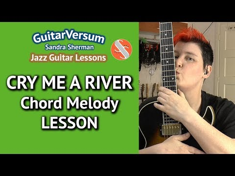 CRY ME A RIVER - Chord Melody LESSON - Guitar Tutorial + TABS