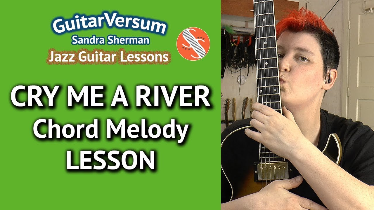 Cry Me A River Chord Melody Lesson Guitar Tutorial Tabs Youtube