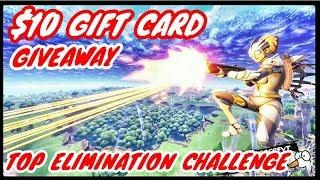 $10 Gift Card Giveaway**Top Elimination Challenge**Fortnite Battle Royale