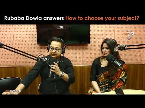 Rubaba Dowla Answers How To Choose Your Subject | Look Who's Talking